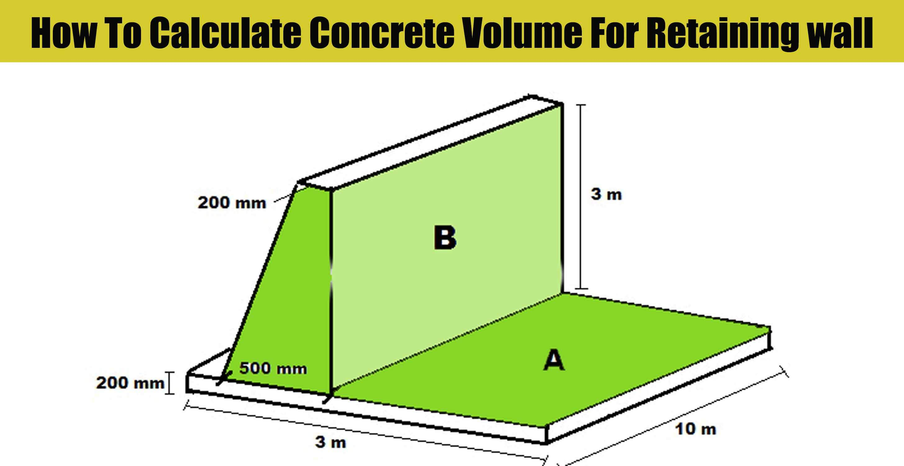 How To Calculate Concrete Volume For Retaining wall