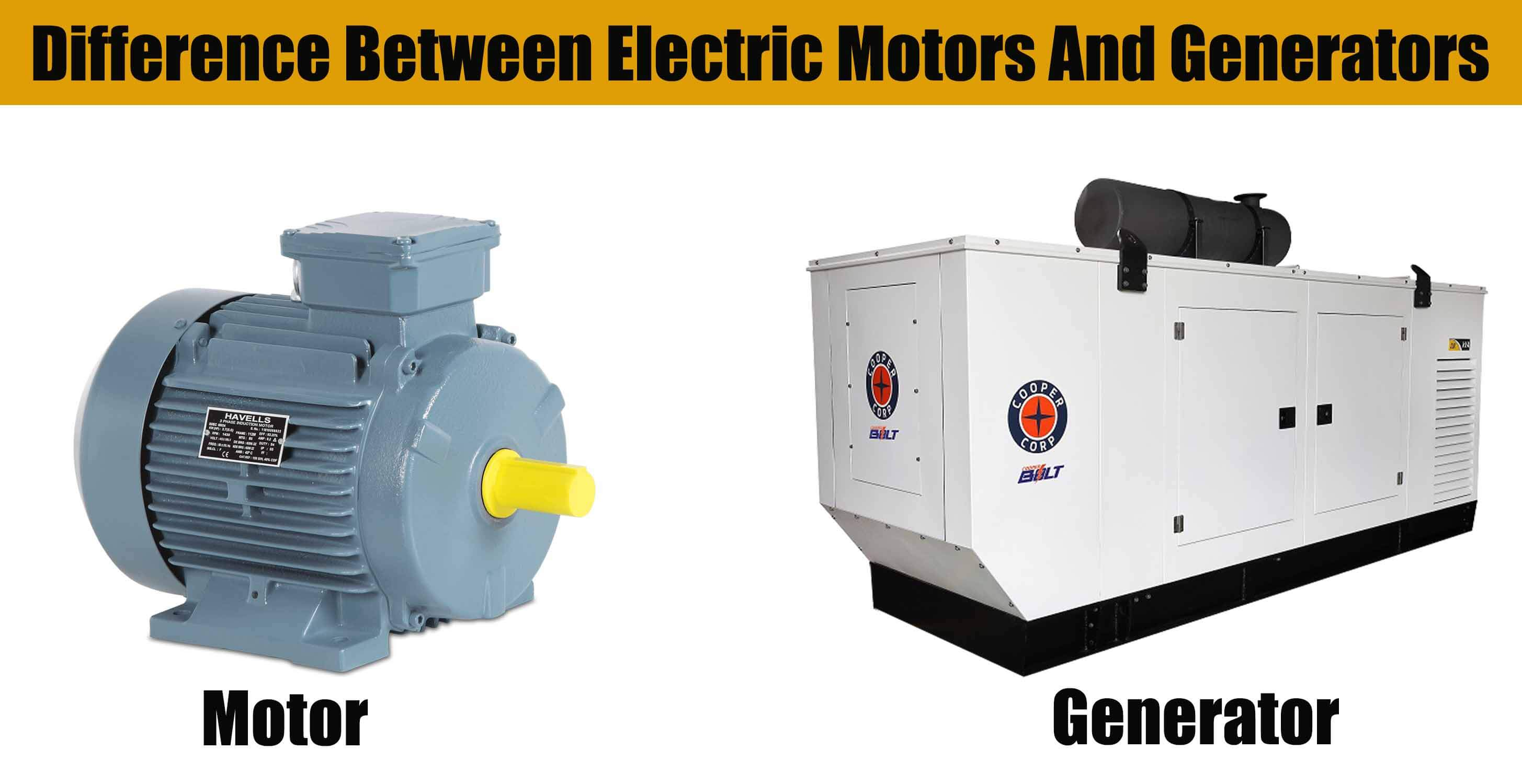 Difference Between Electric Motors And Generators